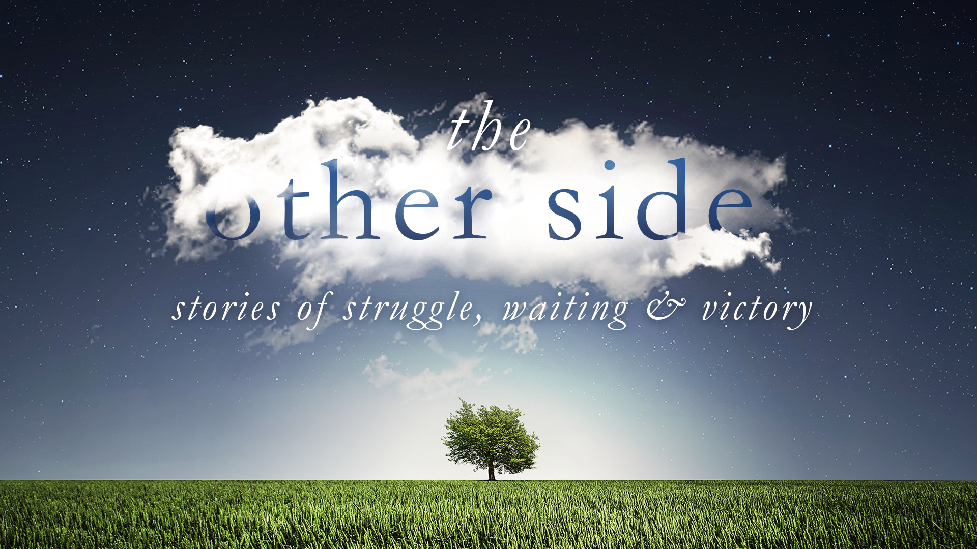 The Other Side - Stories of struggle, waiting and victory.